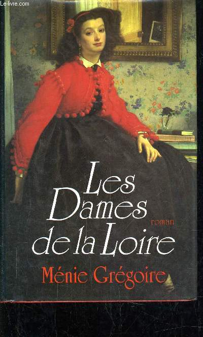 LES DAMES DE LA LOIRE.