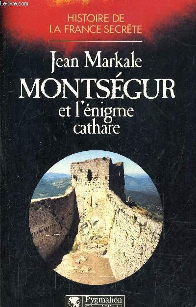 MONTSEGUR ET L'ENIGME CATHARE.