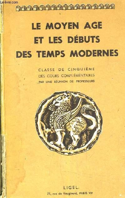 LE MOYEN AGE ET LES DEBUT DES TEMPS MODERNES PAR UNE REUNION DE PROFESSEURS.