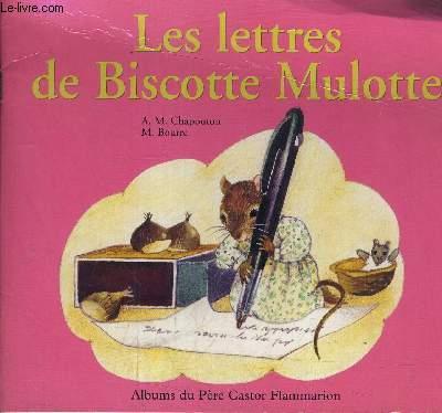LES LETTRES DE BISCOTTE MULOTTE.