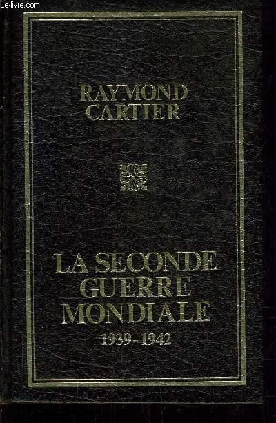 LA SECONDE GUERRE MONDIALE 1939-1942.