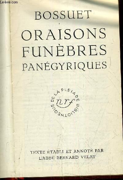 ORAISONS FUNEBRES PANEGYRIQUES / COLLECTION DE LA PLEIADE - 33 EME VOLUME.