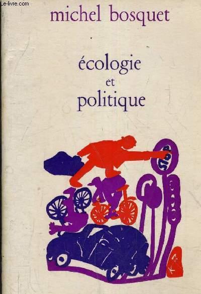 ECOLOGIE ET POLITIQUE.