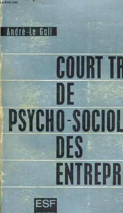 COURT TRAITE DE PSYCHO SOCIOLOGIE DES ENTREPRISES - ADAPTATION DE L'HOMME A L'ENTREPRISE ET DE L'ENTREPRISE A L'HOMME - 4EME EDITION.