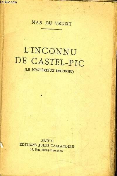 L'INCONNU DE CASTEL PIC (LE MYSTERIEUX INCONNU).