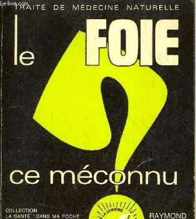 TRAITE DE MEDECINE NATURELLE - LE FOIE CE MECONNU.