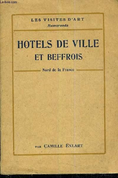 HOTELS DE VILLE ET BEFFROIS DU NORD DE LA FRANCE - MOYEN AGE ET RENAISSANCE.