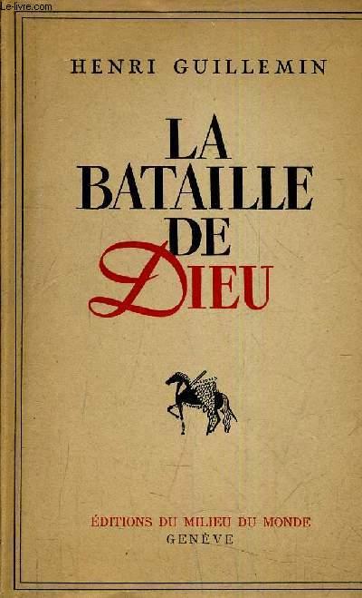 LA BATAILLE DE DIEU.