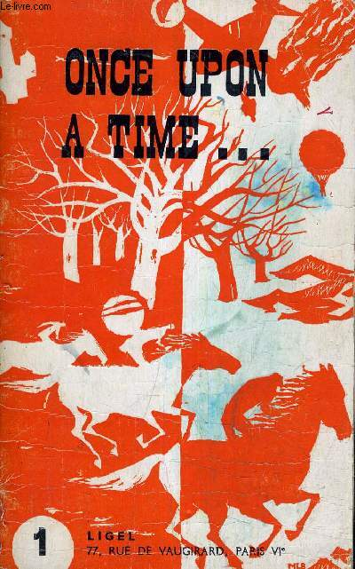 ONCE UPON A TIME - A SERIES OF EASY READERS FOR STUDENTS OF ENGLISH - N°1 SOTRIES OF ADVENTURES.
