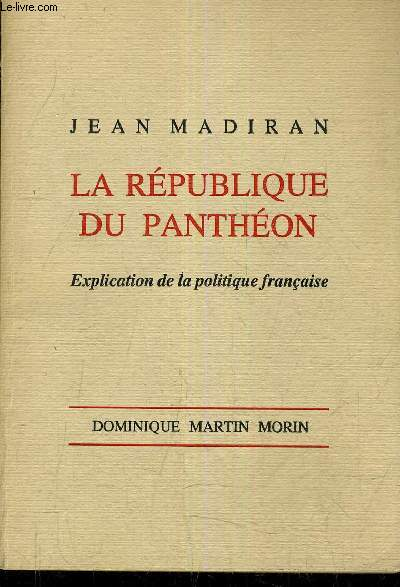LA REPUBLIQUE DE PANTHEON - EXPLICATION DE LA POLITIQUE FRANCAISE.