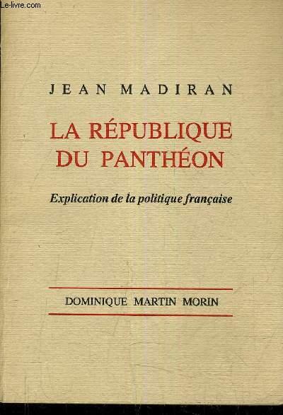 LA REPUBLIQUE DE PANTHEON - EXPLICATION DE LA POLITIQUE FRANCAISE.