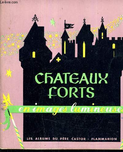 CHATEAUX FORTS EN IMAGES LUMINEUSES.