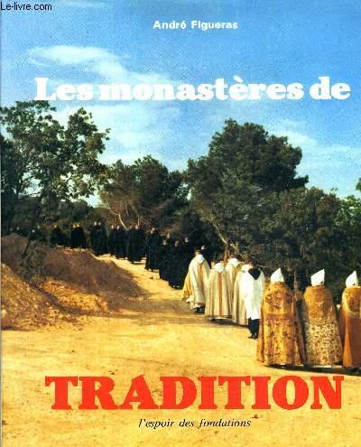 LES MONASTERES DE TRADITION - 2 : L'ESPOIR DES FONDATIONS.
