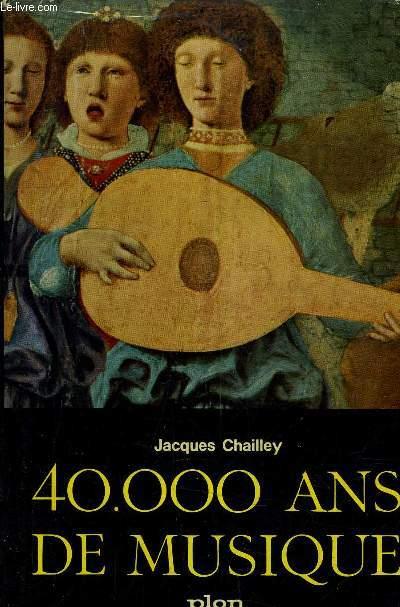 40 000 ANS DE MUSIQUE - L'HOMME A LA DECOUVERTE DE LA MUSIQUE.
