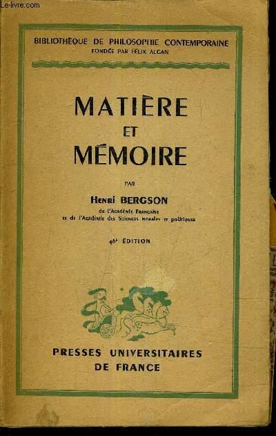 MATIERE ET MEMOIRE - ESSAI SUR LA RELATION DU CORPS A L'ESPRIT.