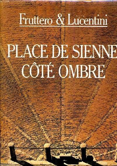 PLACE DE SIENNE COTE OMBRE.