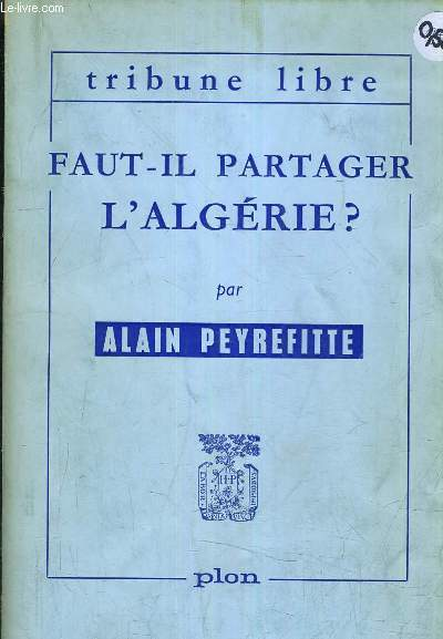 FAUT IL PARTAGER L'ALGERIE ? .