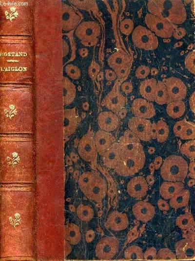 L'AIGLON DRAME EN SIX ACTES EN VERS REPRESENTE POUR LA PREMIERE FOIS AU THEATRE SARAH BERNHARDT LE 15 MARS 1900.