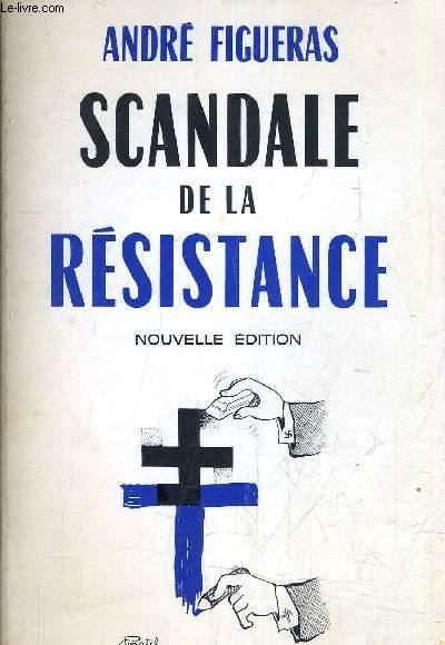SCANDALE DE LA RESISTANCE.