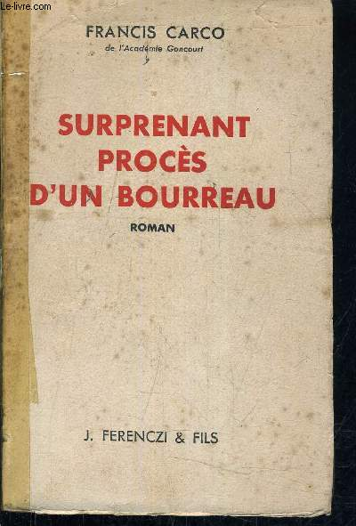 SURPRENANT PROCES D'UN BOURREAU.