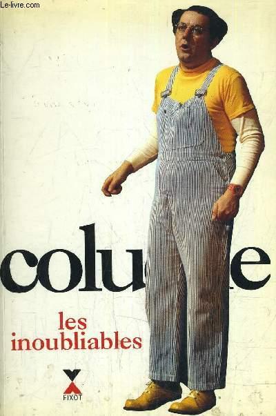 LES INOUBLIABLES - TOUS SES SKETCHES TOUTES SES CHANSONS
