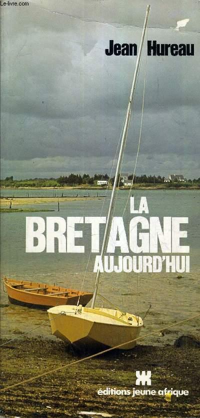 LA BRETAGNE AUJOURD'HUI.