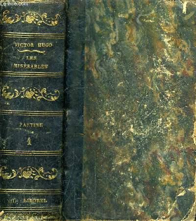 LES MISERABLES -  2 TOMES EN 1 VOLUMES (TOME 1 + 2) - TOME 1 : FANTINE I - TOME 2 : FANTINE 2 - LIVRE 1ER AU LIVRE 8E INCLUS.