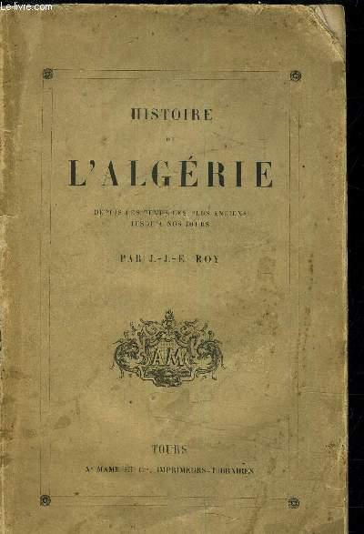 HISTOIRE DE L'ALGERIE DEPUIS LES TEMPS LES PLUS ANCIENS JUSQU'A NOS JOURS.