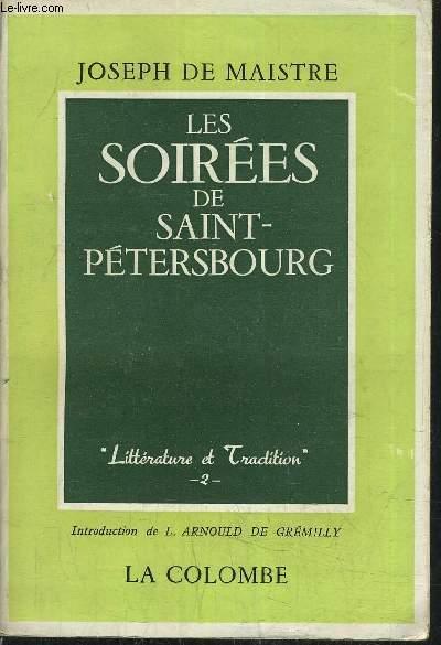 LES SOIREES DE SAINT PETERSBOURG OU ENTRETIENS SUR LE GOUVERNEMENT TEMPOREL DE LA PROVIDENCE.