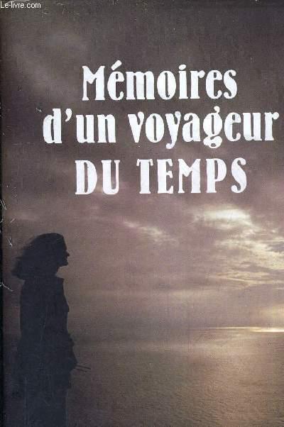 MEMOIRES D'UN VOYAGEUR DU TEMPS.
