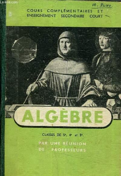 ALGEBRE CLASSES DE 5E 4E ET 3E ENSEIGNEMENT SECONDAIRE COURT COURS COMPLEMENTAIRES ET COMMERCIAUX.