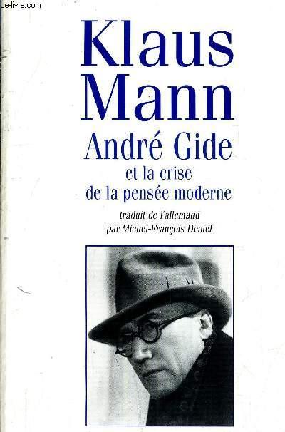 ANDRE GIDE ET LA CRISE DE LA PENSEE MODERNE.