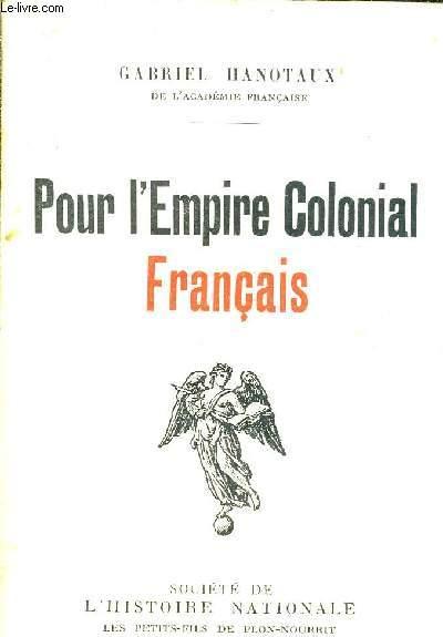 POUR L'EMPIRE COLONIAL FRANCAIS.