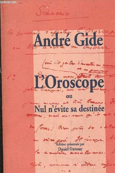 L'OROSCOPE OU NUL N'EVITE SA DESTINEE - SCENARIO FAC SIMILE ET TRANSCRIPTION.