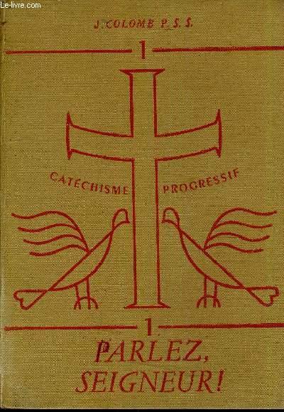 CATECHISME PROGRESSIF - 1 : PARLEZ SEIGNEUR.