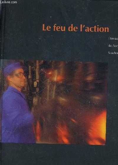 LE FEU DE L'ACTION HISTOIRE DES VERRERIES SOUCHON NEUVESEL.