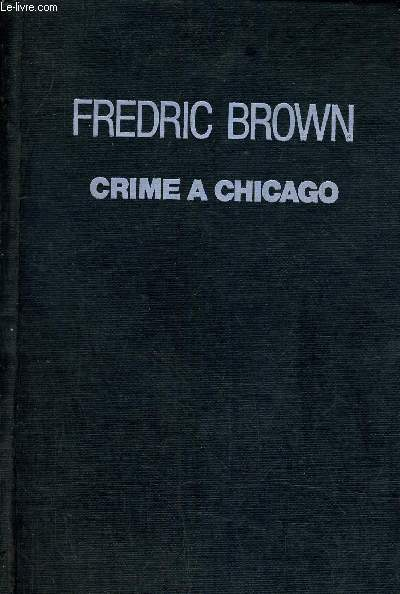 CRIME A CHICAGO ( THE FABULOUS CLIPJOINT).