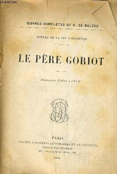 OEUVRES COMPLETES DE H.DE BALZAC - SCENES DE LA VIE PARISIENNE -  LE PERE GORIOT.
