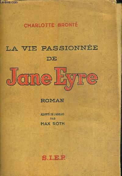 LA VIE PASSIONNEE DE JANE EYRE.