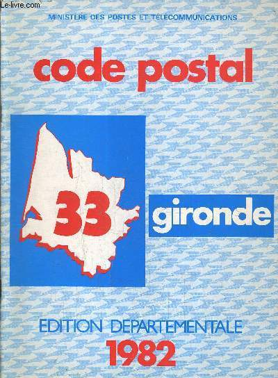 CODE POSTAL GIRONDE 33 - EDITION DEPARTEMENTALE 1982.