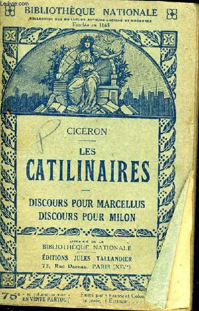 LES CATILINAIRES - DISCOURS POUR MARCELLUS DISCOURS POUR MILON.