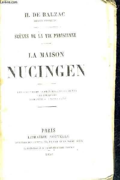 SCENES DE LA VIE PARISIENNE - LA MAISON NUCINGEN - LES SECRETS DE LA PRINCESSE DE CADIGNAN LES EMPLOYES SARRASINE FACINO CANE.