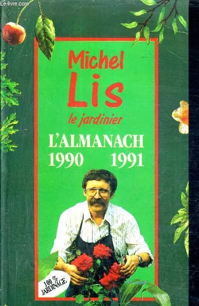 L almanach 1990 1991 de michel lis le jardinier michel lis for Prix jardinier heure
