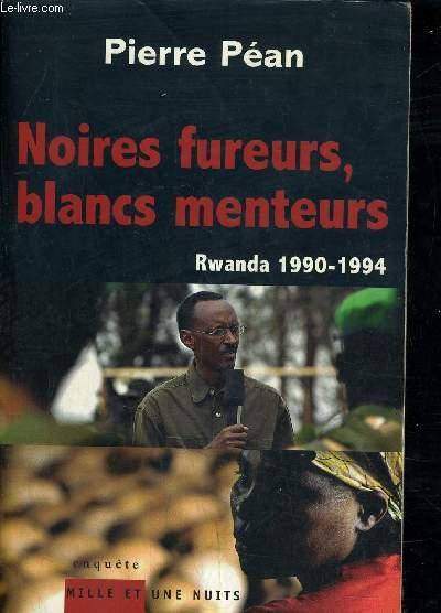 NOIRES FUREURS BLANCS MENTEURS RWANDA 1990-1994.