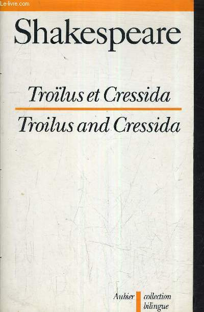 TROILUS ET CRESSIDA/TROILUS AND CRESSIDA.