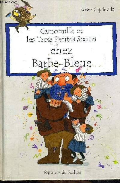 CAMOMILLE ET LES TROIS PETITES SOEURS CHEZ BARBE BLEUE.