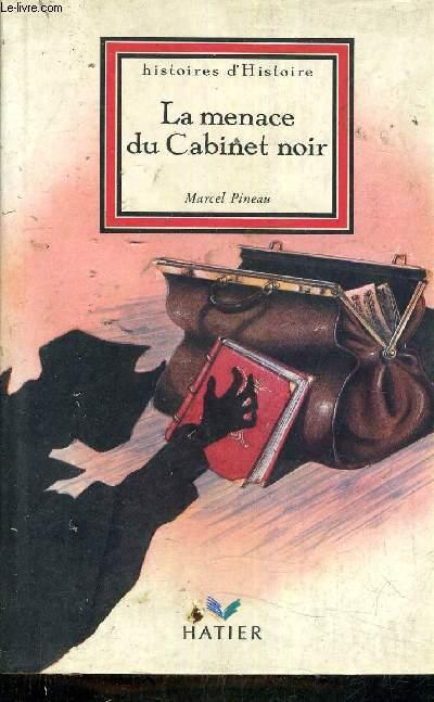 LA MENACE DU CABINET NOIR.