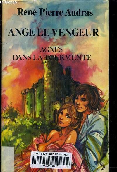 ANGE LE VENGEUR - AGNES DANS LA TOURMENTE.