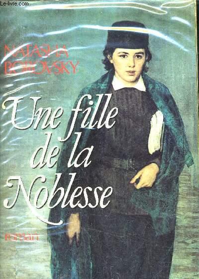 UNE FILLE DE LA NOBLESSE.