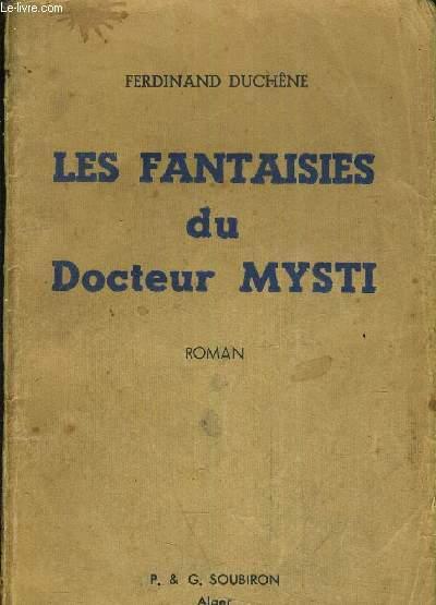 LES FANTAISIES DU DOCTEUR MYSTI /4E EDITION.
